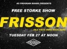 Free Noon Storke Show: Frisson!