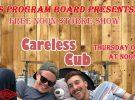 Free Noon Storke Show: Careless Cub